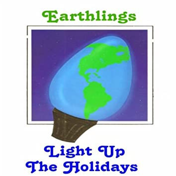 Earthlings ~ Light Up the Holidays