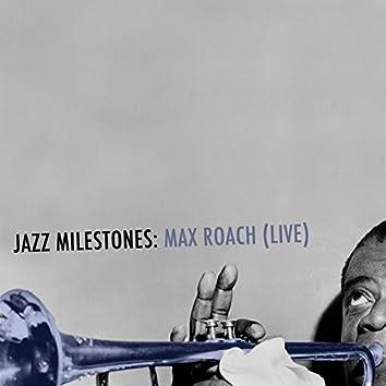 Jazz Milestones: Max Roach (Live)