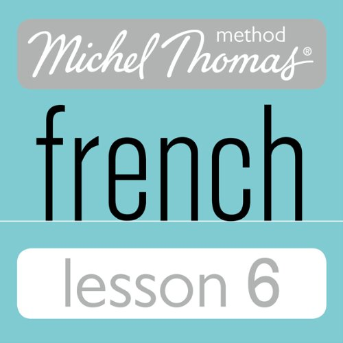 Michel Thomas Beginner French Lesson 6                   De :                                                                                                                                 Michel Thomas                               Lu par :                                                                                                                                 Michel Thomas                      Durée : 1 h et 14 min     Pas de notations     Global 0,0