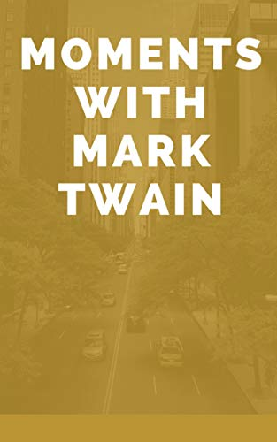 Moments with Mark Twain (English Edition)