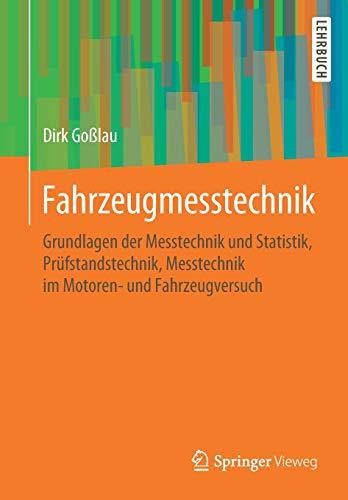 Fahrzeugmesstechnik: Grundlagen der Messtechnik und Statistik, Prüfstandstechnik, Messtechnik im Motoren- und Fahrzeugversuch (Atz/Mtz-Fachbuch)