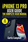 iPhone 13 Pro User Guide: The Complete User Manual with Tips & Tricks for Beginners and Seniors to Master the New Apple iPhone 13 Pro and Best Hidden Features in iOS 15 (Large Print Edition)
