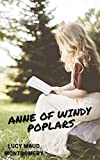 Lucy Maud Montgomery; Anne of Windy Poplars(illustrated) (English Edition)