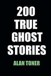 200 True Ghost Stories