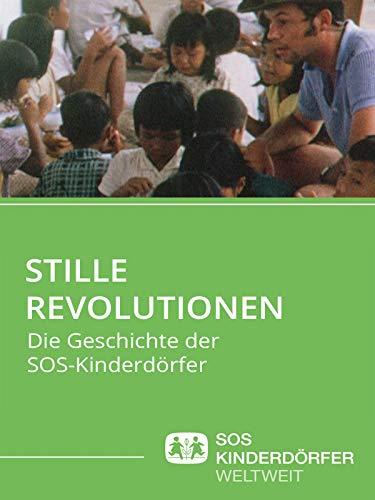 Stille Revolutionen - Die Geschichte der SOS-Kinderdörfer weltweit
