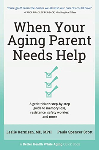 Compare Textbook Prices for When Your Aging Parent Needs Help: A Geriatrician's Step-by-Step Guide to Memory Loss, Resistance, Safety Worries, & More  ISBN 9781736153208 by Kernisan MD, Leslie,Scott, Paula Spencer
