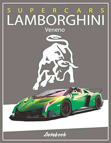 Supercars Lamborghini Veneno Notebook: A Super Car Lamborghini Book for Boys & Men Lined Lamborghini Journal Diary Composition Notebook Ruled for ... 11