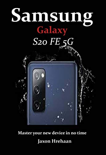 Samsung Galaxy S20 FE 5G: Master your new device in no time (English Edition)