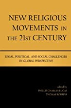 New Religious Movements in the Twenty-First Century: Legal, Political, and Social Challenges in Global Perspective