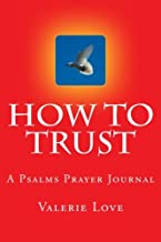 How to TRUST: A Psalms Prayer Journal