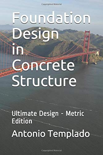 Foundation Design in Concrete Structure: Ultimate Strength Design - Metric Edition