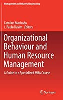 Organizational Behaviour and Human Resource Management: A Guide to a Specialized MBA Course (Management and Industrial Engineering)