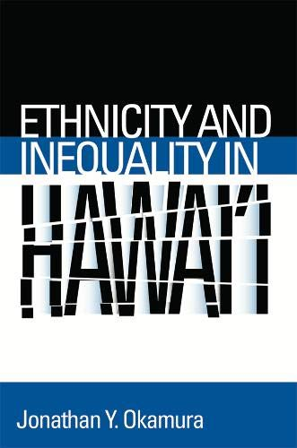 Ethnicity and Inequality in Hawai'i (Asian American...