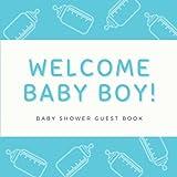 Welcome Baby Boy Baby Shower Guest Book: Baby Shower Guest Book Boy Newborn Gifts   Keepsake Memory Guest Sign In Baby Shower Book w/ Gift Tracker Log ... Blue Baby Bottle Theme (Premium Cream Paper)