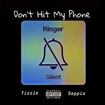 Don't Hit My Phone