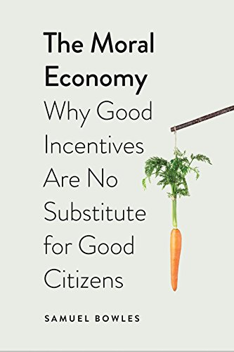 The Moral Economy: Why Good Incentives Are No Substitute for Good Citizens (Castle Lectures Series) (English Edition)