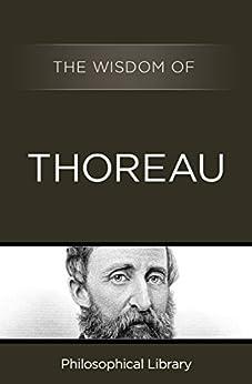 The Wisdom of Thoreau by [Henry David Thoreau, Philosophical Library]