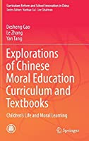 Explorations of Chinese Moral Education Curriculum and Textbooks: Children's Life and Moral Learning (Curriculum Reform and School Innovation in China)