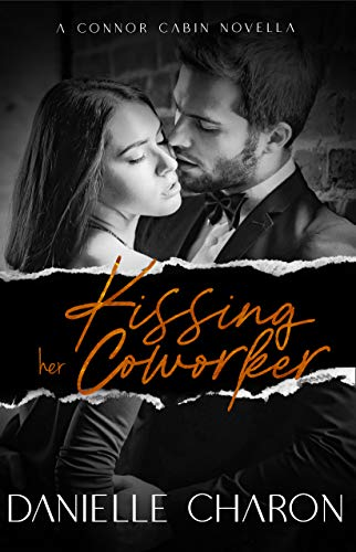Kissing her Coworker: An Enemies to Lovers Romance Novella (The Connor Cabin Series Book 4) (English Edition)