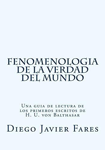 Fenomenologia de la verdad del mundo: Una guia de lectura