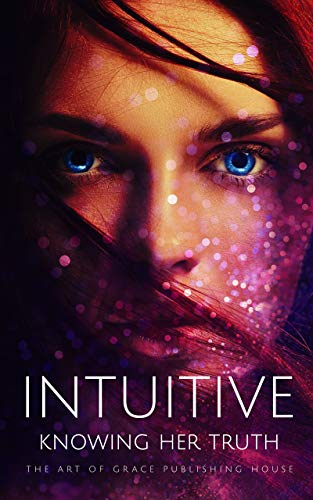 Intuitive: Knowing Her Truth (English Edition)