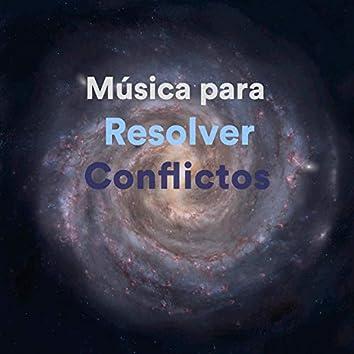 Música para Resolver Conflictos (Liberar luchas internas y generar Paz y Relajación profunda)