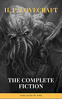 H. P. Lovecraft: The Complete Fiction (English Edition) por [H. P. Lovecraft, RMB]
