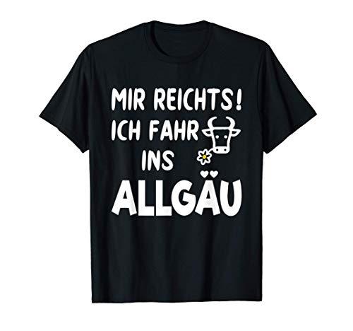 Allgäu Urlaub Outfit Kuh MIR REICHTS ICH FAHR INS ALLGÄU T-Shirt