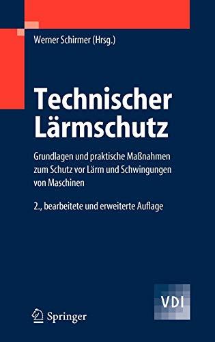 Technischer Lärmschutz: Grundlagen und praktische Maßnahmen zum Schutz vor Lärm und Schwingungen von Maschinen (VDI-Buch)