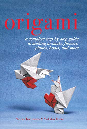 Origami: A Complete Step-by-Step Guide to Making Animals, Flowers, Planes, Boats, and More (English Edition)