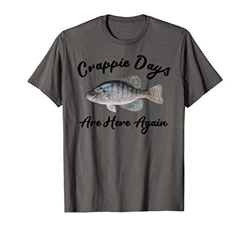 Fisherman Crappie Days Are Here Again-Angler Fishing Crappie T-Shirt