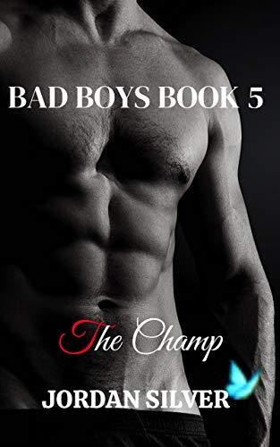 The Champ: Bad Boys Book 5