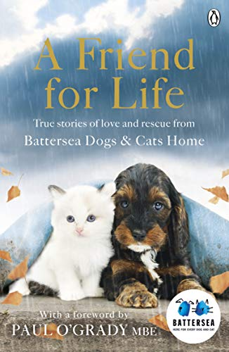 A Friend for Life (Battersea Dogs & Cats Home) (English Edition)