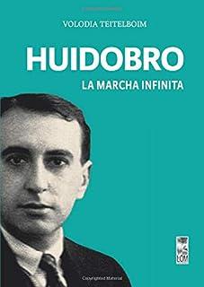 Huidobro, la marcha infinita (Spanish Edition)