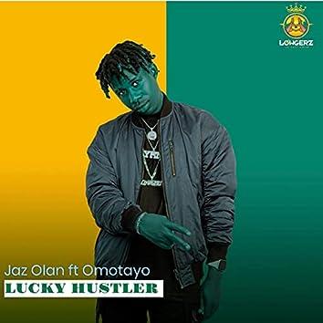 Lucky hustler (feat. Omotayo)