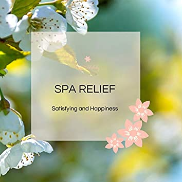 Spa Relief - Satisfying And Happiness