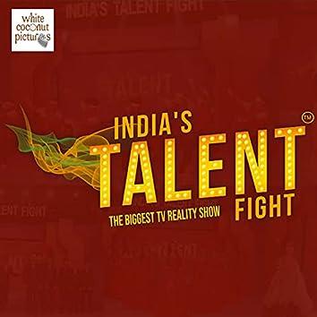 India'S Talent Fight