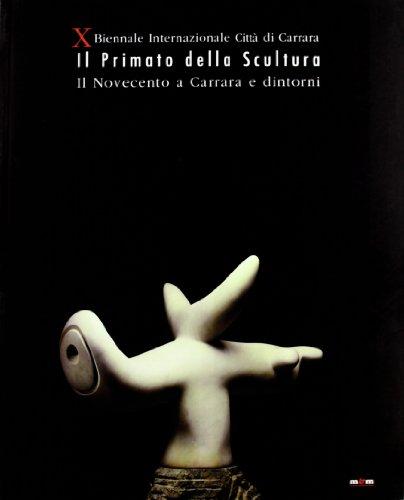 Decima Biennale (Carrara). Il primato della scultura
