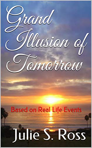 Grand Illusion of Tomorrow: Based on Real Life Events