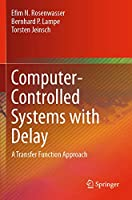 Computer-Controlled Systems with Delay: A Transfer Function Approach