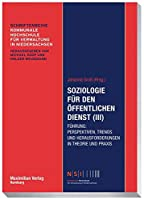 Soziologie fuer den oeffentlichen Dienst (III): Fuehrung: Perspektiven, Trends und Herausforderungen in Theorie und Praxis