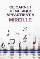 Ce carnet de musique appartient à Mireille: Cahier de partitions: Papier manuscrit / 12 portées par page / idée cadeau