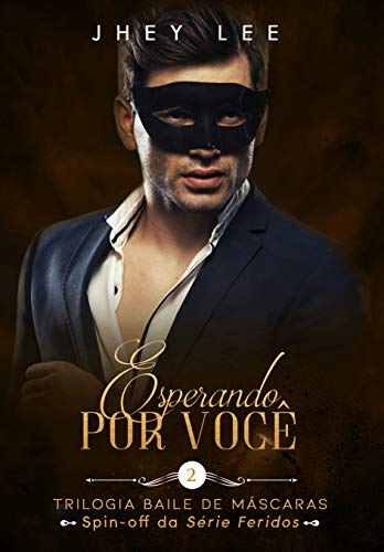Esperando Por Você (Trilogia Baile De Máscaras Livro 2) (Portuguese Edition)
