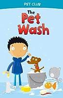The Pet Wash: A Pet Club Story