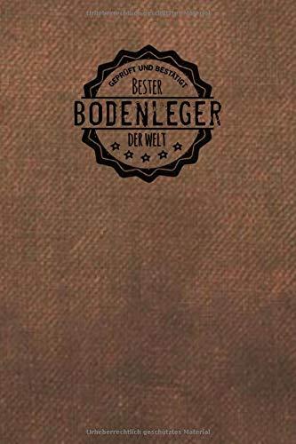 Geprüft und Bestätigt bester Bodenleger der Welt: Notizbuch inkl. To Do Liste | Das perfekte Geschenkbuch für Männer, die boden legen | Geschenkidee | Geschenke | Geschenk
