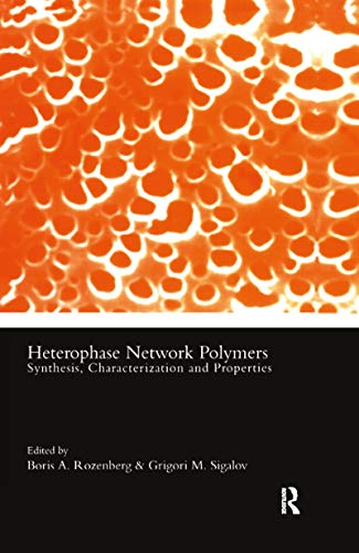Rozenberg, B: Heterophase Network Polymers: Synthesis, Characterization, and Properties (Polymer Chemistry & Physics S)