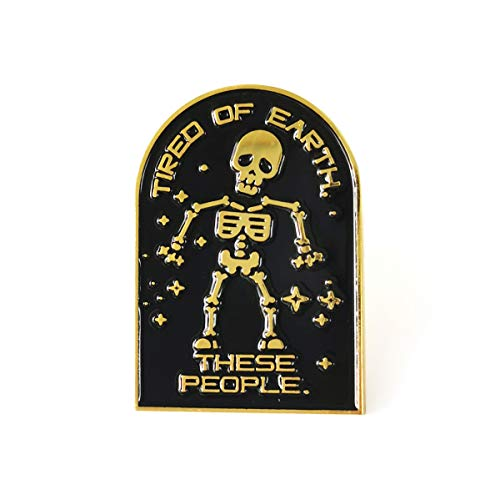Funny Skull Decor - Punk Gifts for Women Men - Funny Skeleton Tired of Earth Enamel Lapel Pin Badge - Charm Pin Gifts for Women Girls Her Best Friends Halloween - Perfect Decor for Jackets Hats Bags
