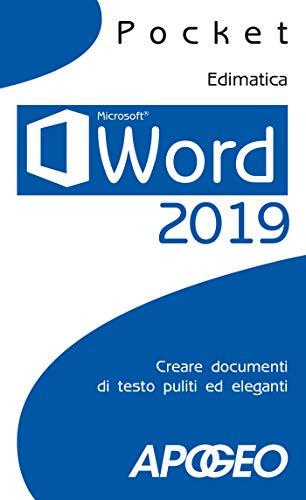 Word 2019: Creare documenti di testo puliti ed eleganti