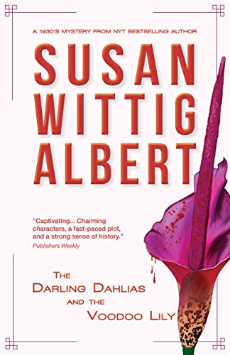 The Darling Dahlias and the Voodoo Lily by [Susan Wittig Albert]