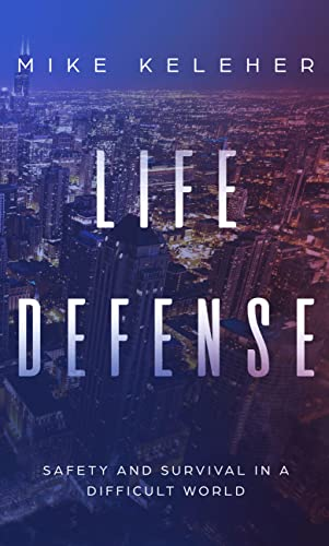 Life Defense. Safety and Survival in a Difficult World. (English Edition)